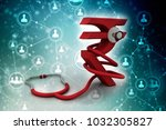 rupee currency with stethoscope.... | Shutterstock . vector #1032305827