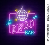disco bar neon sign. night club ... | Shutterstock .eps vector #1032420334