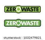 zero waste badge or emblem... | Shutterstock .eps vector #1032479821