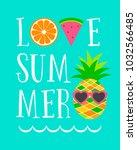 love summer. trendy typography... | Shutterstock .eps vector #1032566485