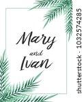 wedding invitation  leaves... | Shutterstock .eps vector #1032574285
