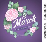 8 march women s day greeting... | Shutterstock .eps vector #1032683431