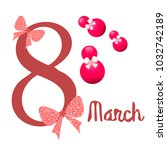 greeting card for march 8.... | Shutterstock .eps vector #1032742189