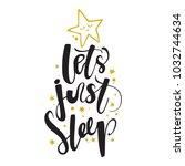 let s just sleep. good night.... | Shutterstock .eps vector #1032744634