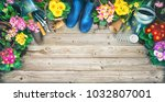 gardening tools and spring... | Shutterstock . vector #1032807001