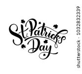 happy saint patrick's day... | Shutterstock .eps vector #1032832339