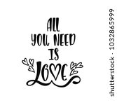 all you need is love....   Shutterstock .eps vector #1032865999
