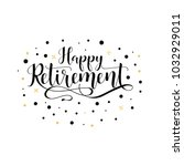 happy retirement. lettering.... | Shutterstock .eps vector #1032929011