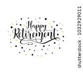 happy retirement. lettering.... | Shutterstock .eps vector #1032929011