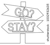 road sign choice to stay or go... | Shutterstock .eps vector #1032932635