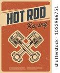 hot rod racing. retro poster.... | Shutterstock .eps vector #1032966751