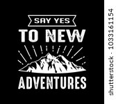adventure quotes   sayings. 100 ... | Shutterstock .eps vector #1033161154