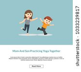 mom and son praticing yoga... | Shutterstock .eps vector #1033239817