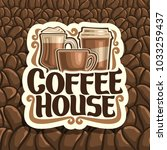 vector logo for coffee house ... | Shutterstock .eps vector #1033259437