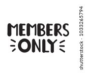 members only. vector hand drawn ... | Shutterstock .eps vector #1033265794