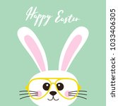 happy easter bunny  nerd... | Shutterstock .eps vector #1033406305