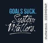 goals suck system matters... | Shutterstock .eps vector #1033440469