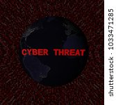 cyber threat text with earth by ... | Shutterstock . vector #1033471285