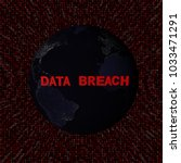 data breach text with earth by... | Shutterstock . vector #1033471291