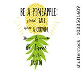 be a pineapple  stand tall ... | Shutterstock .eps vector #1033501609