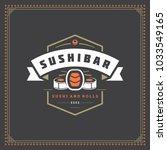 sushi restaurant logo vector... | Shutterstock .eps vector #1033549165