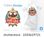 pug life. print on t shirts ... | Shutterstock .eps vector #1033629721