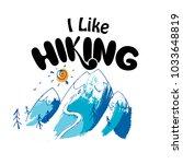 i like hiking hand lettering ... | Shutterstock .eps vector #1033648819