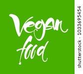 vegan vector lettering. food... | Shutterstock .eps vector #1033695454