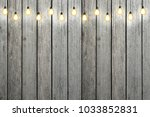 wood wall with bulb lights lamp.... | Shutterstock . vector #1033852831