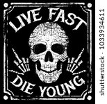 live fast die young grunge... | Shutterstock . vector #1033934611