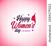 happy women's day 8th march... | Shutterstock .eps vector #1034179321