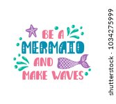 be a mermaid and make waves....   Shutterstock .eps vector #1034275999