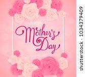 happy mother's day lattering.... | Shutterstock .eps vector #1034379409