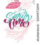 spring time hand drawn text and ... | Shutterstock .eps vector #1034471044