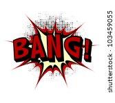 bang. comic book explosion. | Shutterstock .eps vector #103459055