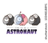 time to be astronaut. card with ... | Shutterstock .eps vector #1034818891