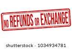 no refunds or exchange grunge... | Shutterstock .eps vector #1034934781