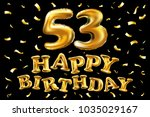 vector happy birthday 53th...   Shutterstock .eps vector #1035029167