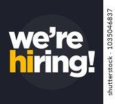 we're hiring typography with hi ... | Shutterstock .eps vector #1035046837