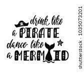 drink like a pirate dance a... | Shutterstock .eps vector #1035073201