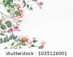 flowers composition. frame made ... | Shutterstock . vector #1035126001