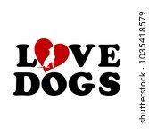love dogs text with heart... | Shutterstock .eps vector #1035418579