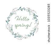 hello spring. watercolor hand... | Shutterstock . vector #1035523285