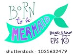 born to be mermaid inscription... | Shutterstock .eps vector #1035632479