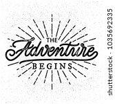 hand lettering. the adventure...   Shutterstock .eps vector #1035692335