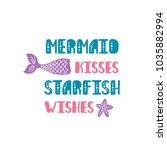 mermaid kisses starfish wishes. ... | Shutterstock .eps vector #1035882994
