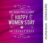 wish you a happy women's day... | Shutterstock .eps vector #1036016581