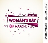 happy womens day. 8th of march. ... | Shutterstock .eps vector #1036252219