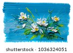 oil painting a bouquet of... | Shutterstock . vector #1036324051