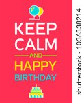 keep calm and happy birthday... | Shutterstock .eps vector #1036338214